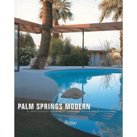 Palm Springs Modern : Houses in the California Desert (City Of Palm Desert)
