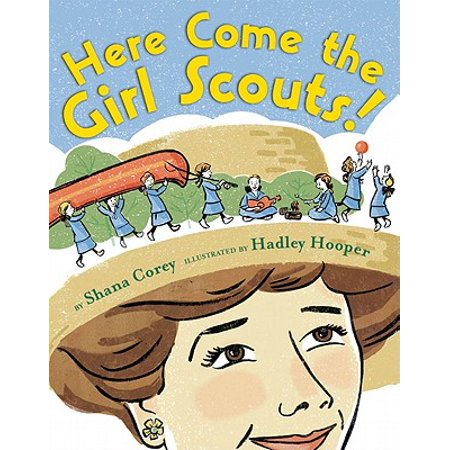 Here Come the Girl Scouts! : The Amazing All-True Story of Juliette 'daisy' Gordon Low and Her Great (Clap Hands Here Comes Charlie Short Story)