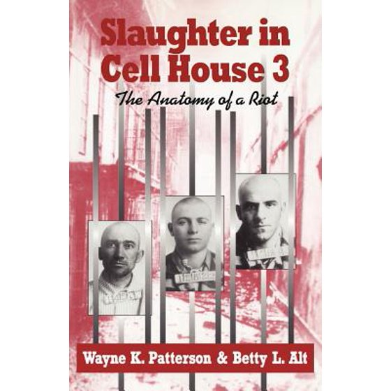 Slaughter In Cell House 3 The Anatomy Of A Riot Walmart