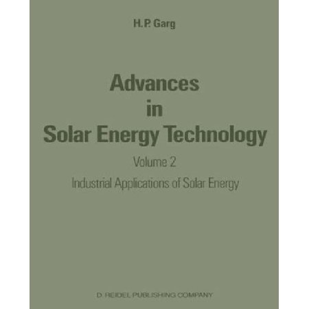 Advances In Solar Energy Technology Industrial Applications Of Solar Energy