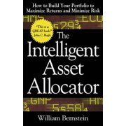 The Intelligent Asset Allocator: How to Build Your Portfolio to Maximize Returns and Minimize Risk - eBook