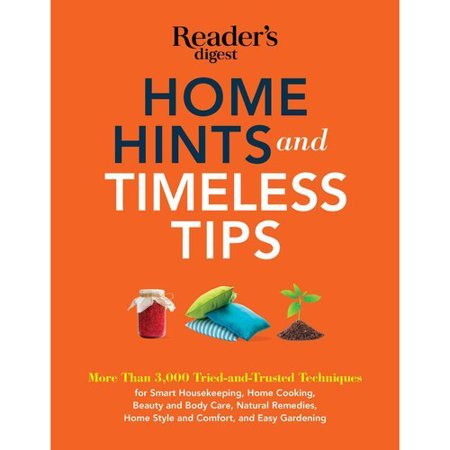 Home Hints And Timeless Tips  More Than 3 000 Tried And Trusted Techniques For Smart Housekeeping  Home Cooking  Beauty And Body Care  Natural Remedies  Home Style And Comfort  And
