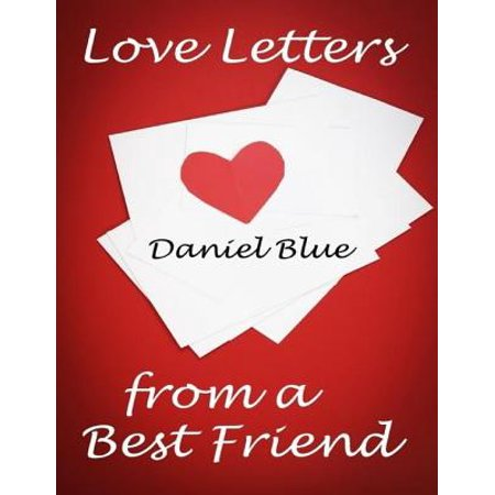 Love Letters from a Best Friend - eBook (A Letter To A Best Friend On Friendship)