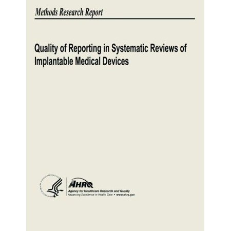 Quality Of Reporting In Systematic Reviews Of Implantable Medical Devices