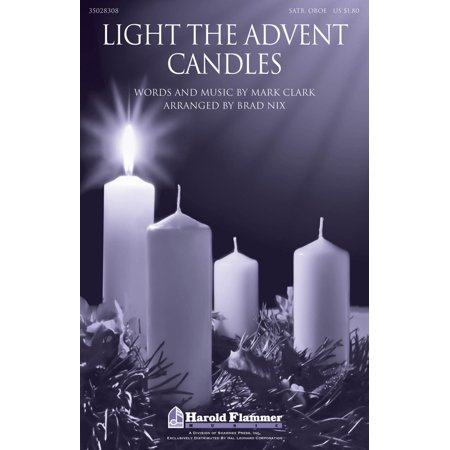 Shawnee Press Light the Advent Candles SATB AND OBOE arranged by Brad - Advent Candles Order