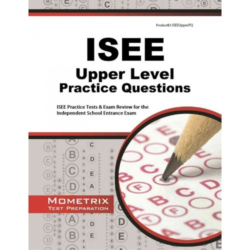 ISEE Upper Level Practice Questions: ISEE Practice Tests & Exam Review for the Independent School Entrance Exam