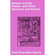 Balaam and His Master, and Other Sketches and Stories - eBook