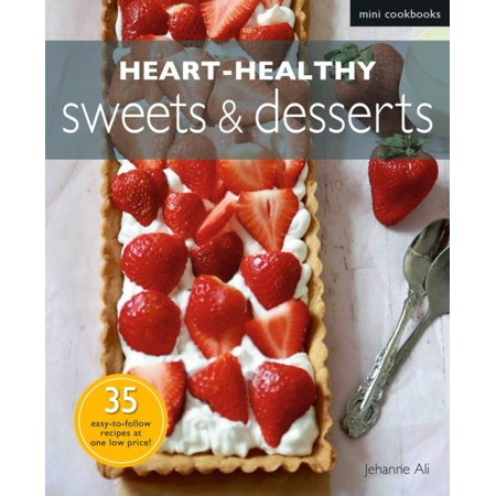 Heart Healthy Sweets & Desserts (Paperback)
