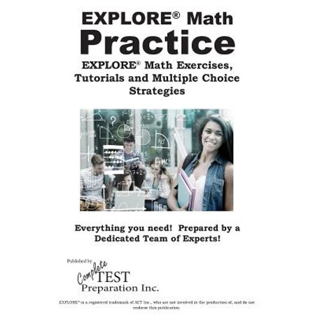 Math Explorer - Explore(r) Math Practice : Explore(r) Math Exercises, Tutorials and Multiple Choice Strategies