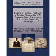 Eugene D. Guthrie, Petitioner, V. Sinclair Refining Co. U.S. Supreme Court Transcript of Record with Supporting Pleadings