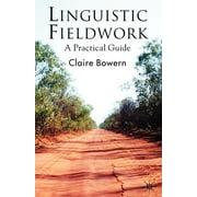Linguistic Fieldwork: A Practical Guide (Paperback)