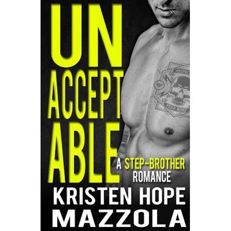 Unacceptable : A Step-Brother Romance: An Unacceptables MC