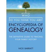Who Do You Think You Are? Encyclopedia of Genealogy: The definitive reference guide to tracing your family history (Text Only) - eBook