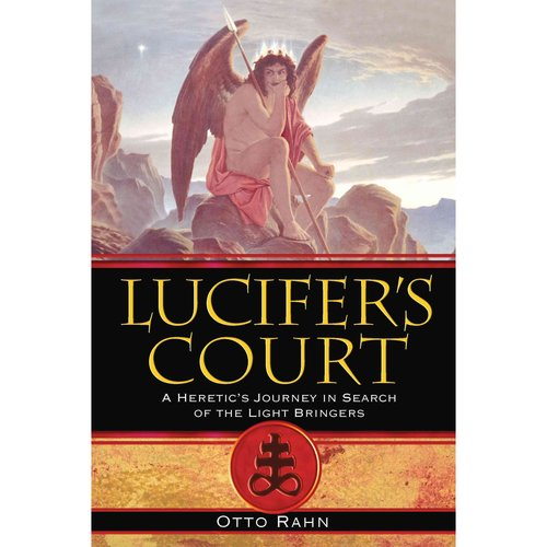 Lucifer's Court: A Heretic's Journey in Search of the Light Bringers