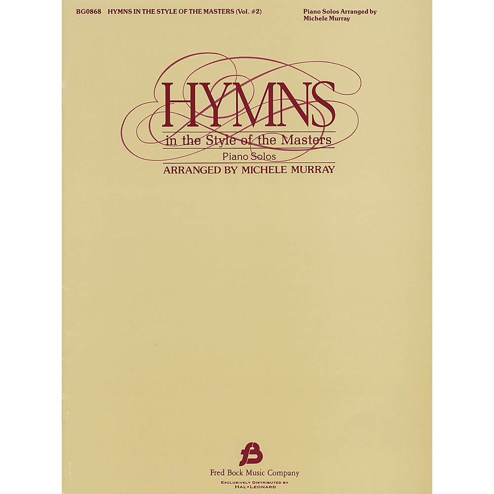Fred Bock Music Hymns in The Style of the Masters - Volume 2 (Arr. Michele Murray) Fred Bock Publications Series