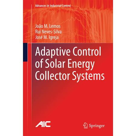 Tube Solar Collector (Adaptive Control of Solar Energy Collector Systems - eBook)