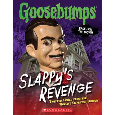 Goosebumps the Movie: Slappy's Revenge : Twisted Tricks from the World's Smartest - Goosebumps Slappy
