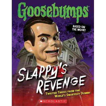 Goosebumps the Movie: Slappy's Revenge : Twisted Tricks from the World's Smartest Dummy