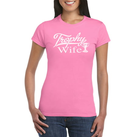 Trophy Wife T-Shirt Gift Idea for Women - Wedding Engagement Present For Wife from Husband, Funny Gag, Baby Shower, Bachelorette, Bridal ()