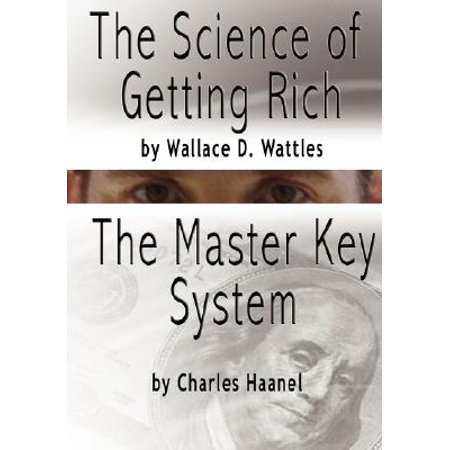 The Science of Getting Rich by Wallace D. Wattles and the Master Key System by Charles F.