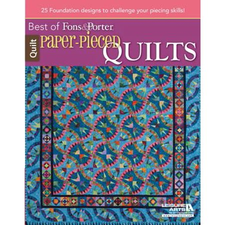Paper-Pieced Quilts : 22 Foundation Designs to Challenge Your Piecing Skills! (Foundation Piecing Quilting)