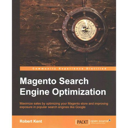 Magento Search Engine Optimization  Maximize Sales By Optimizing Your Magento Store And Improving Exposure In Popular Search Engines Like Google