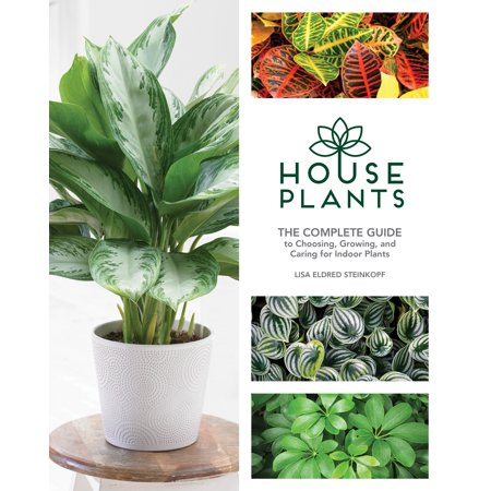 Houseplants : The Complete Guide to Choosing, Growing, and Caring for Indoor (Best Indoor Cannabis Grow Guide)