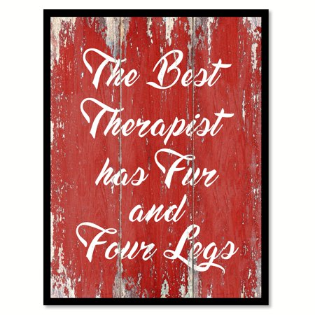 Has Four Legs (The Best Therapist Has Fur & Four Legs Motivation Quote Saying Red Canvas Print Picture Frame Home Decor Wall Art Gift Ideas 28