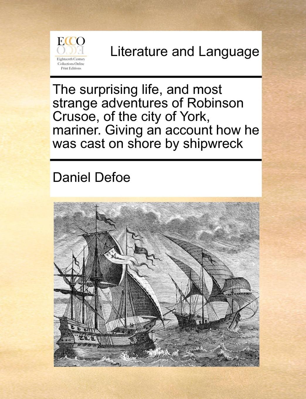 Life Adventures Robinson Crusoe York Mariner, First Edition