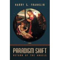 Paradigm Shift: Return of the Angels (Paperback)