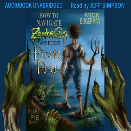 How to Navigate Zombie Cave and Defeat Pirate Pete - Audiobook (Zombie Pirates)