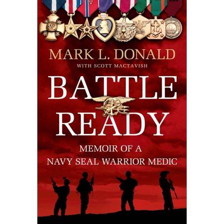 Battle Ready : Memoir of a Navy SEAL Warrior