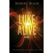 Luke Alive Volume 1: 13 sermons based on the Gospel of Luke (Paperback)