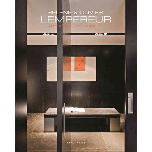 Helene & Olivier Lempereur: New Works: Architects/Designers