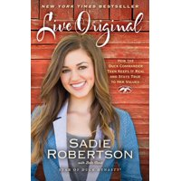 Live Original: How the Duck Commander Teen Keeps It Real and Stays True to Her Values (Paperback)