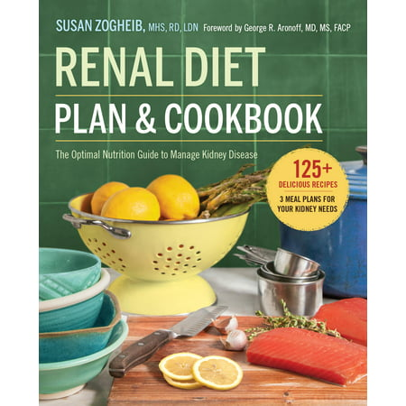 Renal Diet Plan and Cookbook : The Optimal Nutrition Guide to Manage Kidney