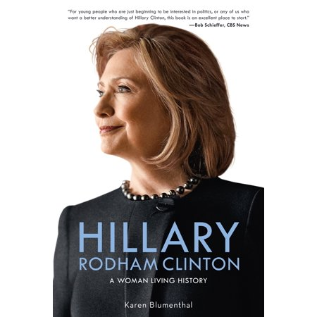 Hillary Rodham Clinton : A Woman Living History (Outlet Clinton)