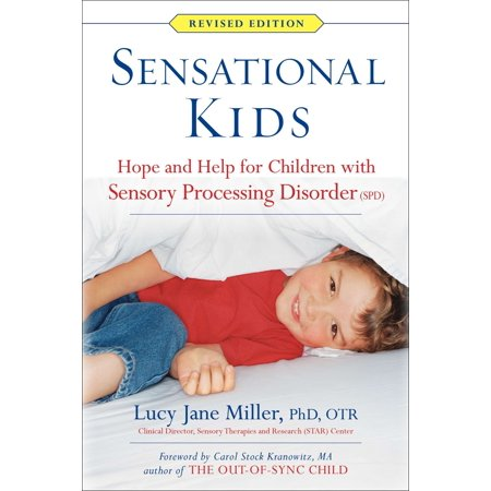 Sensational Kids : Hope and Help for Children with Sensory Processing Disorder
