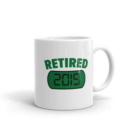 Funny Humor Novelty Retired Retirement 2019 11 oz Ceramic Coffee Tea Cug