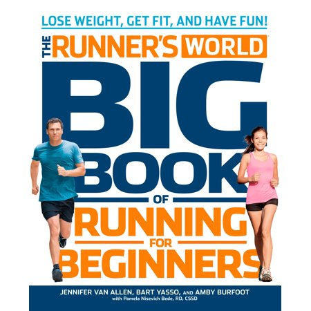 Runner's World Big Book of Running for Beginners : Lose Weight, Get Fit, and Have