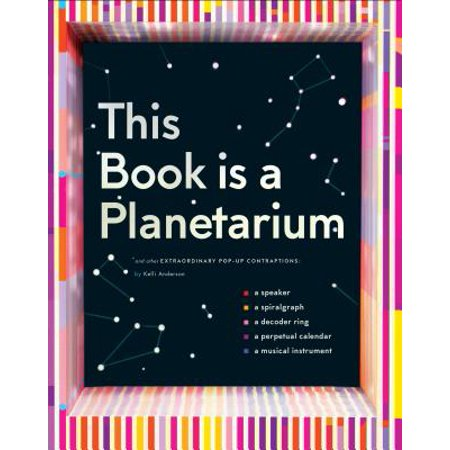 This Book Is a Planetarium: And Other Extraordinary Pop-Up Contraptions  (Popup Book for Kids and Adults, Interactive Planetarium Book, Cool Books  for