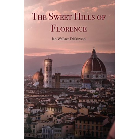 The Sweet Hills of Florence - eBook (Such Sweet Loving Florence And The Machine)