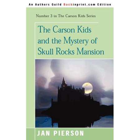 Carson Kids Series: The Carson Kids and the Mystery of Skull Rocks Mansion (Paperback)