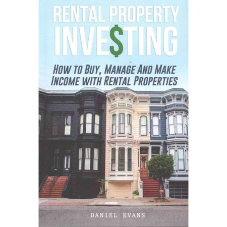 Rental Property Investing  How To Buy  Manage And Make Income With Rental Properties