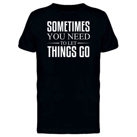 Sometimes You Need To Let Go Tee Men's -Image by Shutterstock