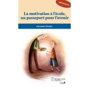 Motivation à l'école un passeport pour l'avenir (La) - eBook