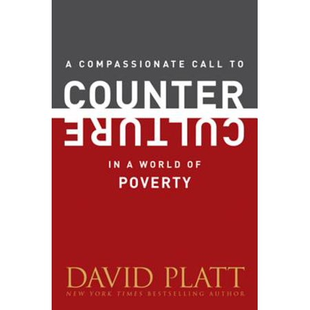 A Compassionate Call to Counter Culture in a World of Poverty -