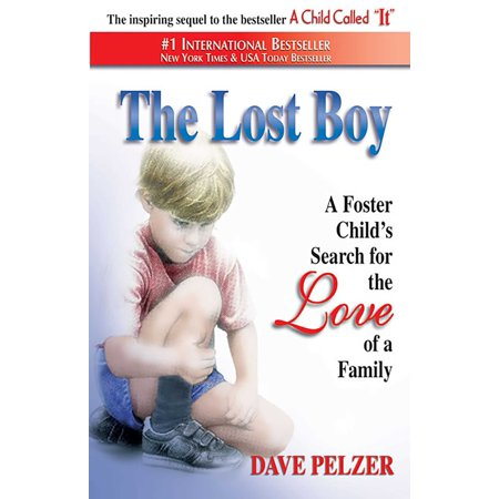 The Lost Boy : A Foster Child's Search for the Love of a
