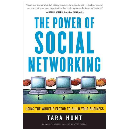 The Power of Social Networking: Using the Whuffie Factor to Build Your Business