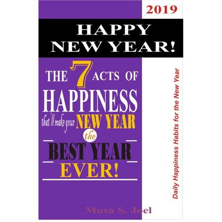 HAPPY NEW YEAR! The 7 Acts of Happiness that'll Make Your New Year the Best Year Ever! -